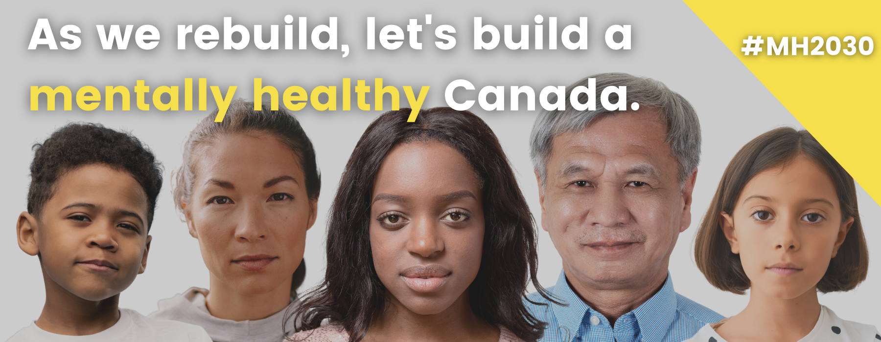 as we rebuild, let's build a mentally health canada, faces of diverse people